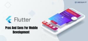 Flutter Pros & Cons for Mobile Appp development