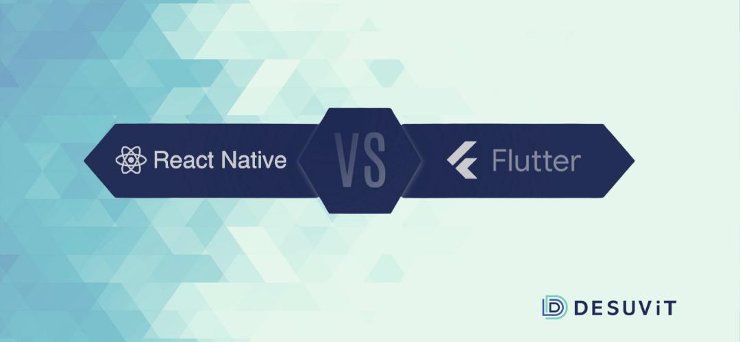 React Native vs. Flutter