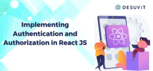 Implementing Authentication and Authorization in React JS
