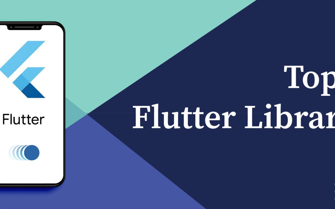 Top 10 Libraries In Flutter