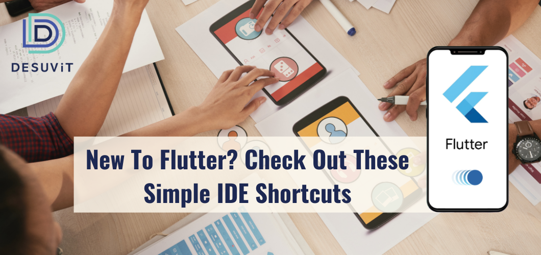 New To Flutter? Check Out These Simple IDE Shortcuts